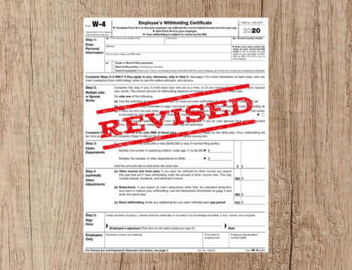 IRS INTRODUCES NEW W-4 FORMS FOR EMPLOYEE TAX WITHHOLDING; IMPACTS ALL NEW HIRES STARTING ON JANUARY 1, 2020