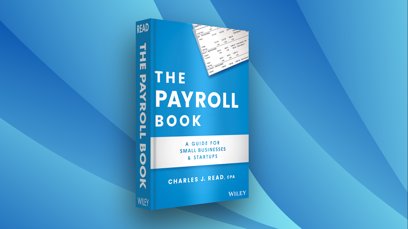 The Payroll Book: A Guide for Small Businesses and Startups by Charles J Read