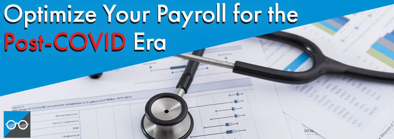 Optimize Your Payroll for the Post-COVID Era
